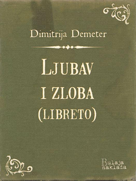 Dimitrija Demeter: Ljubav i zloba (operni libreto)