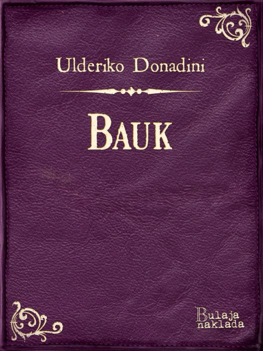 Ulderiko Donadini: Bauk