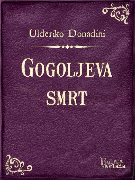 Ulderiko Donadini: Gogoljeva smrt