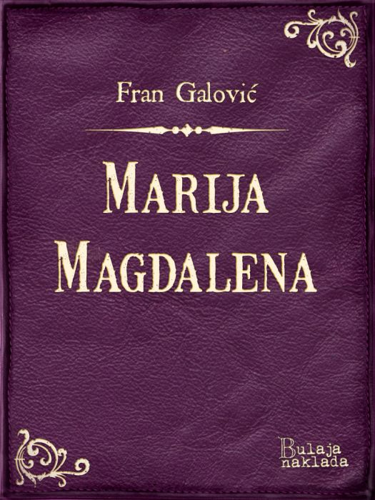 Fran Galović: Marija Magdalena