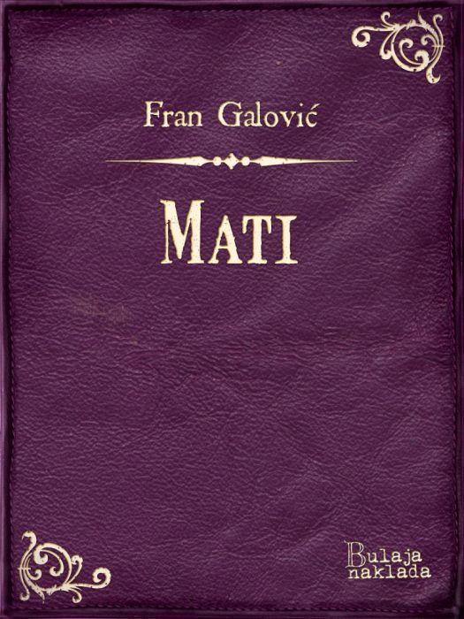 Fran Galović: Mati