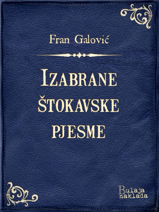 Fran Galović: Izabrane štokavske pjesme