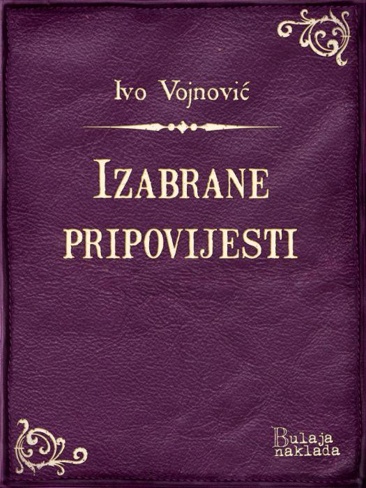 Ivo Vojnović: Izabrane pripovijesti