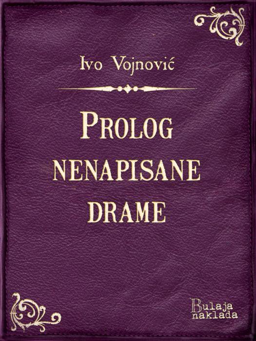 Ivo Vojnović: Prolog nenapisane drame