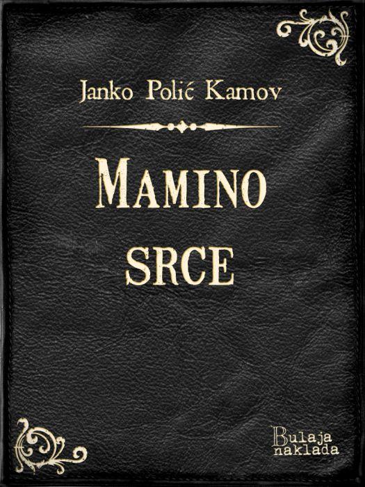 Janko Polić Kamov: Mamino srce