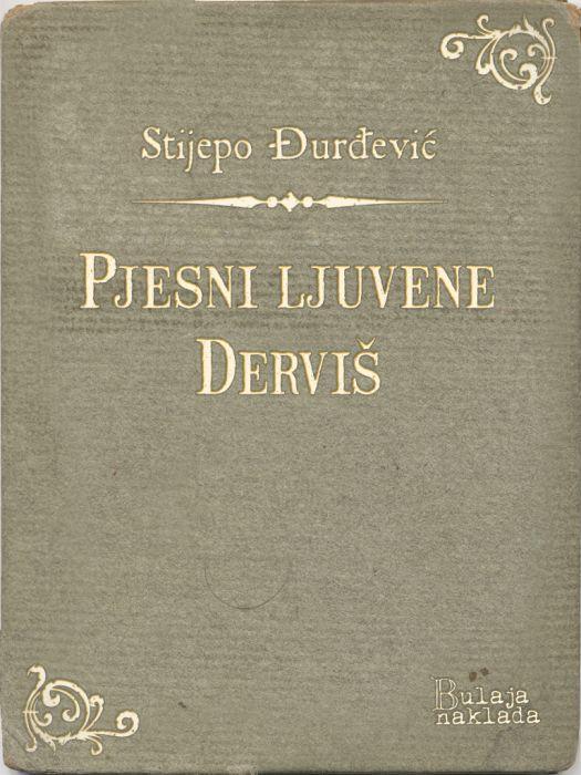 Stijepo Đurđević: Pjesni ljuvene - Derviš