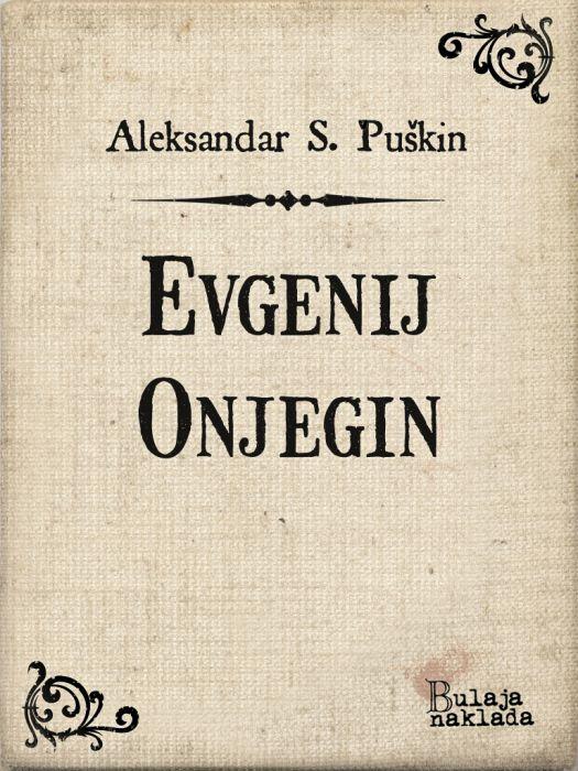 Aleksandar Sergejevič Puškin: Evgenij Onjegin