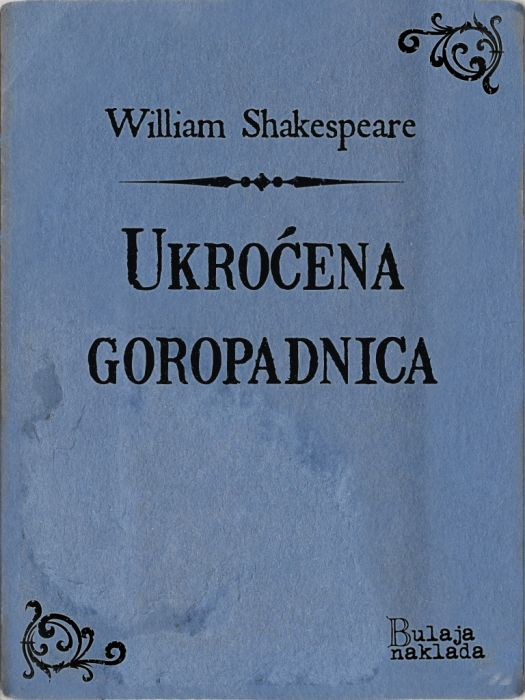 William Shakespeare: Ukroćena goropadnica