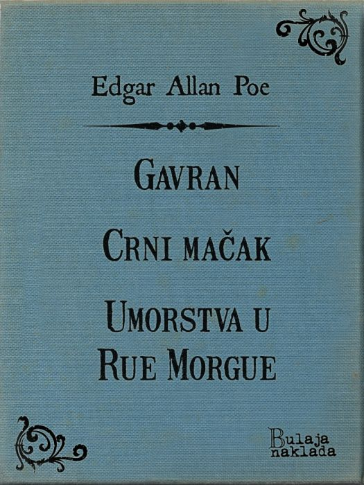 Edgar Allan Poe: Gavran - Crni mačak – Umorstva u Rue Morgue