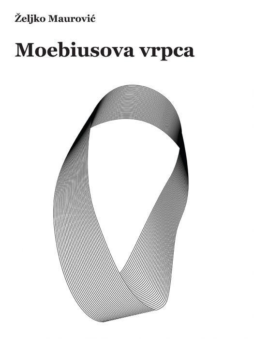 Željko Maurović: Moebiusova vrpca