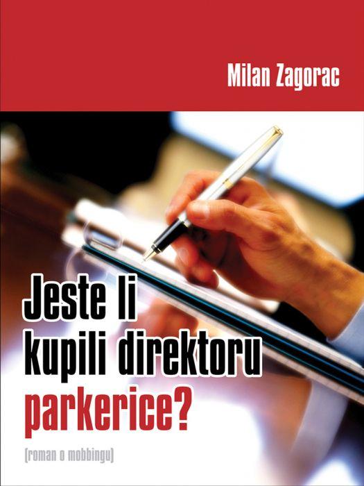Milan Zagorac: Jeste li kupili direktoru parkerice?