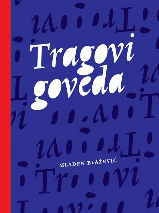 Mladen Blažević: Tragovi goveda