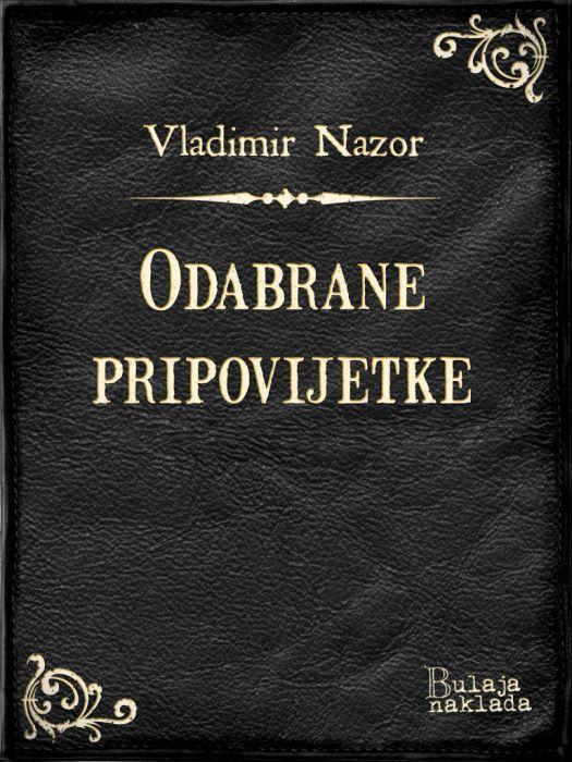 Vladimir Nazor: Odabrane pripovijetke