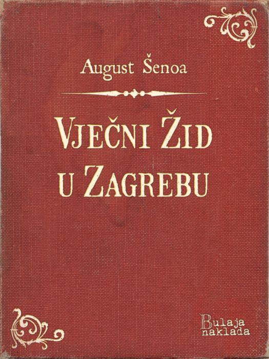 August Šenoa: Vječni Žid u Zagrebu