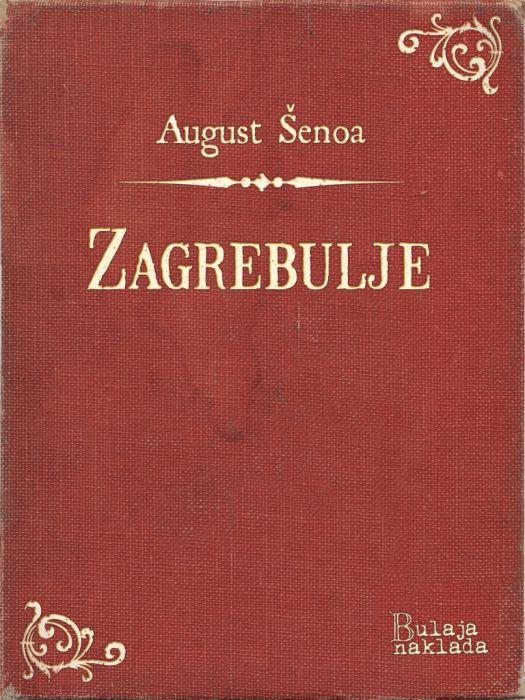 August Šenoa: Zagrebulje