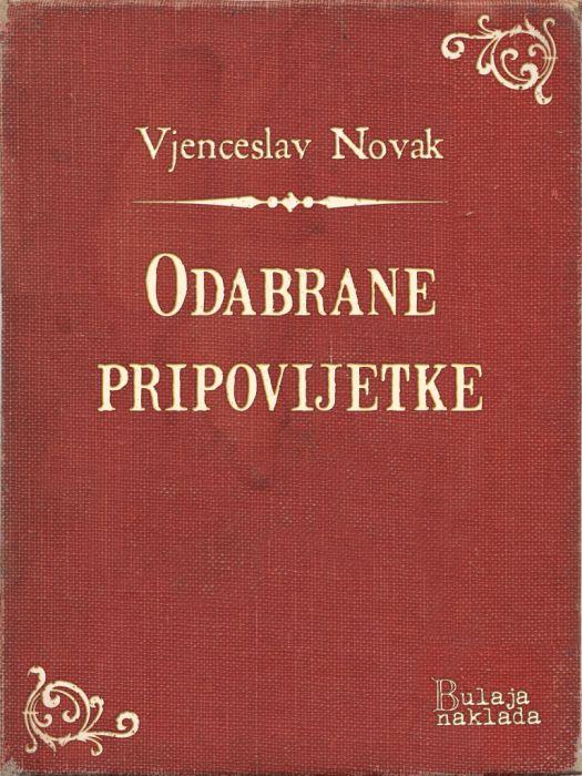 Vjenceslav Novak: Odabrane pripovijetke