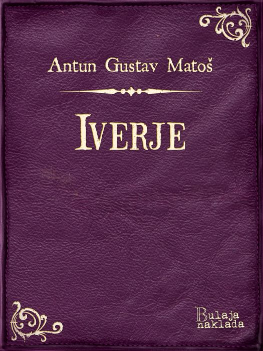 Antun Gustav Matoš: Iverje
