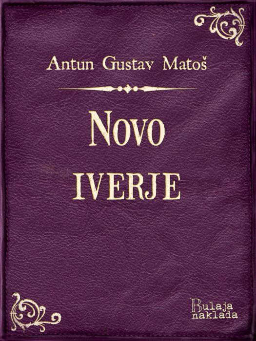 Antun Gustav Matoš: Novo iverje