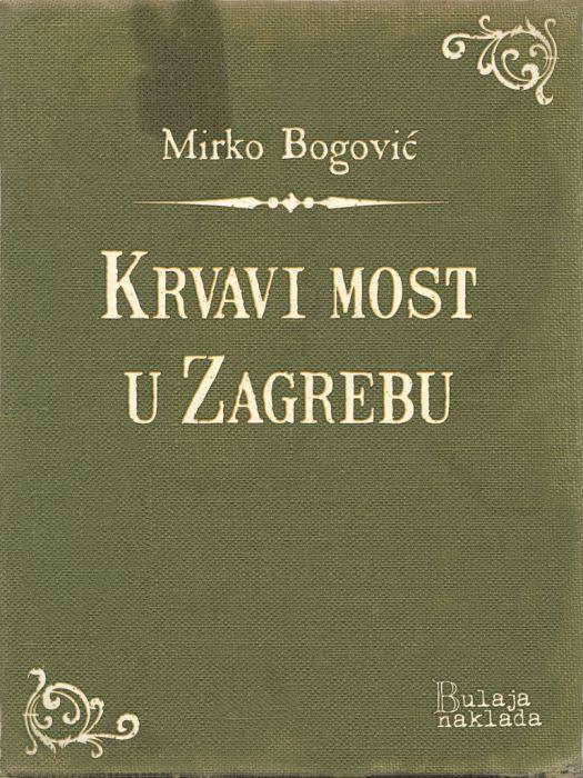 Mirko Bogović: Krvavi most u Zagrebu