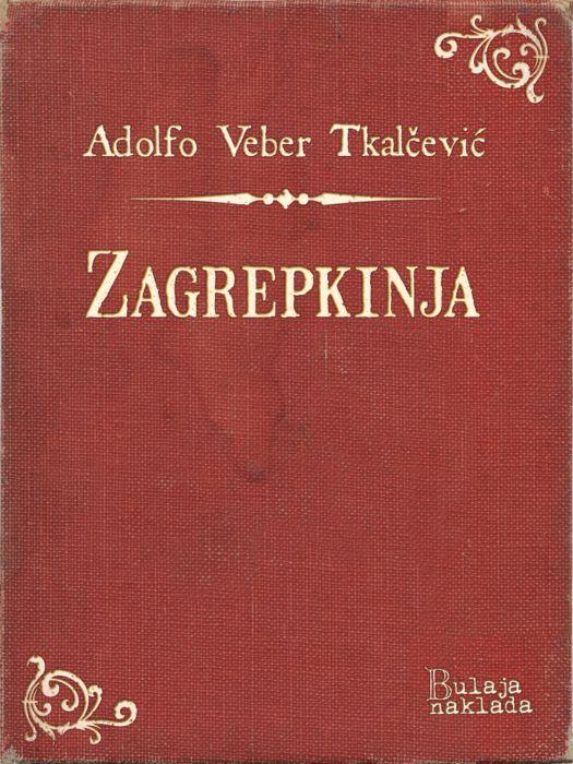 Adolfo Veber Tkalčević: Zagrepkinja