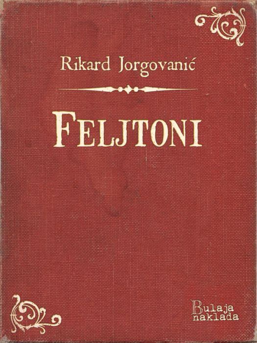 Rikard Jorgovanić: Feljtoni