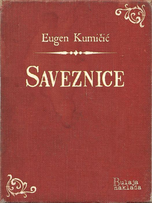 Eugen Kumičić: Saveznice