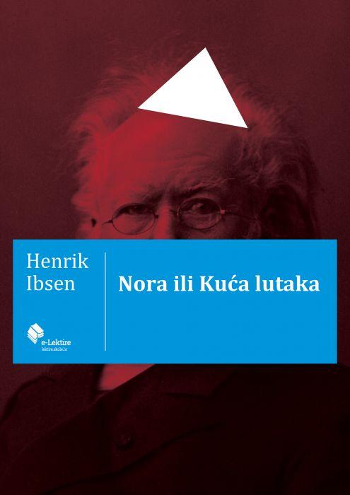 Henrik Ibsen: Nora ili Kuća lutaka