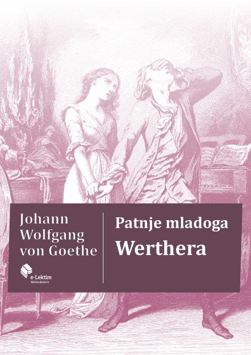 Johann Wolfgang von Goethe: Patnje mladoga Werthera