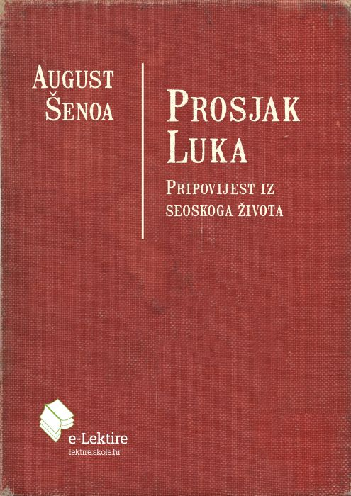 August Šenoa: Prosjak Luka