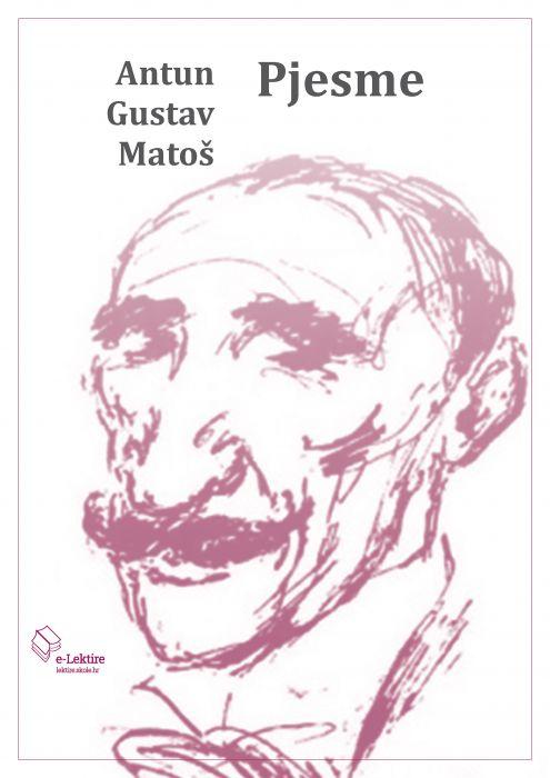 Antun Gustav Matoš: Pjesme
