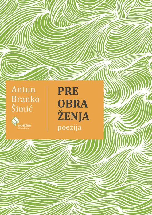 Antun Branko Šimić: Preobraženja - Pjesme
