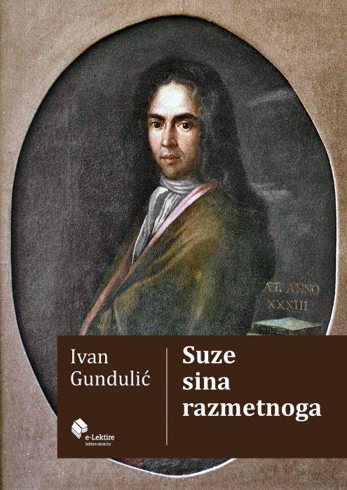 Ivan Gundulić: Suze sina razmetnoga