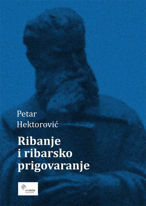 Petar Hektorović: Ribanje i ribarsko prigovaranje