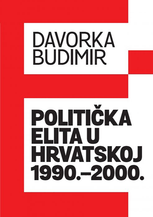 Davorka Budimir: Politička elita u Hrvatskoj 1990.-2000.