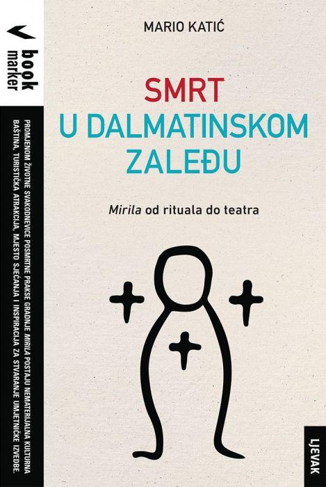 Mario Katić: Smrt u dalmatinskom zaleđu: MIRILA od rituala do teatra
