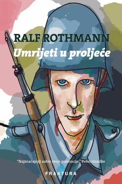 Ralf Rothmann: Umrijeti u proljeće