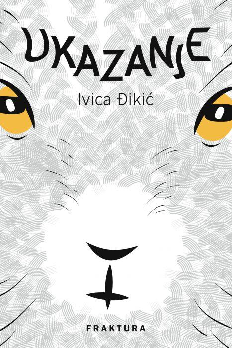 Ivica Đikić: Ukazanje