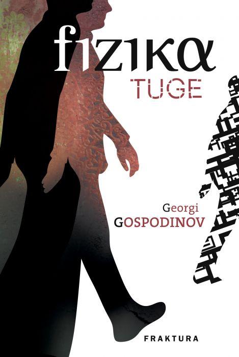 Georgi Gospodinov: Fizika tuge