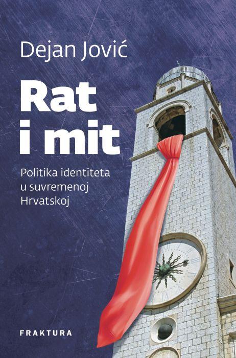 Dejan Jović: Rat i mit