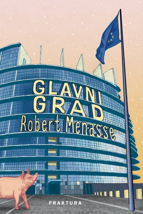 Robert Menasse: Glavni grad