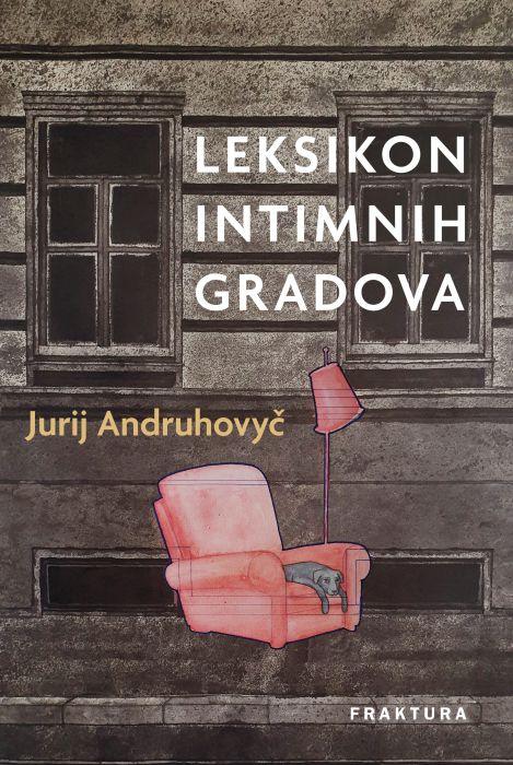 Jurij Andruhovyč: Leksikon intimnih gradova