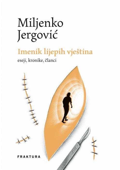 Miljenko Jergović: Imenik lijepih vještina: eseji, kronike, članci