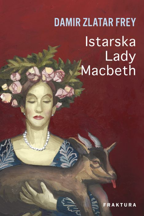 Damir Zlatar Frey: Istarska Lady Macbeth