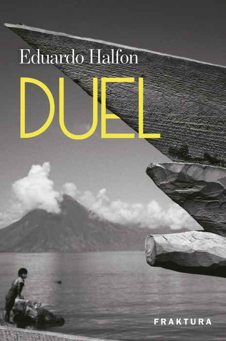 Eduardo Halfon: Duel