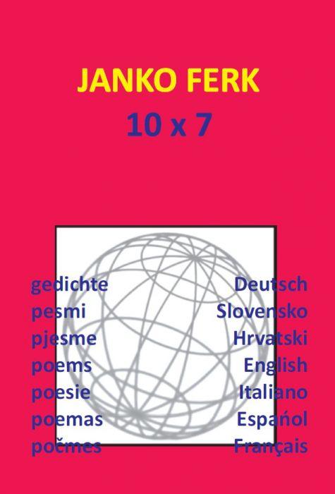 Janko Ferk: 10 x 7