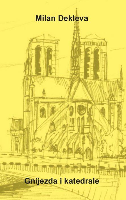 Milan Dekleva: Gnijezda i katedrale