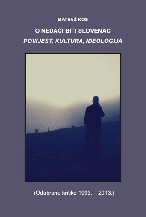 Matevž Kos: O nedaći biti Slovenac