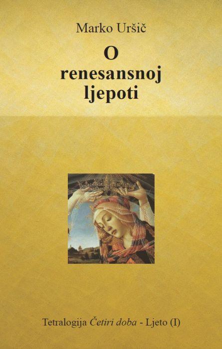 Marko Uršič: O renesansnoj ljepoti