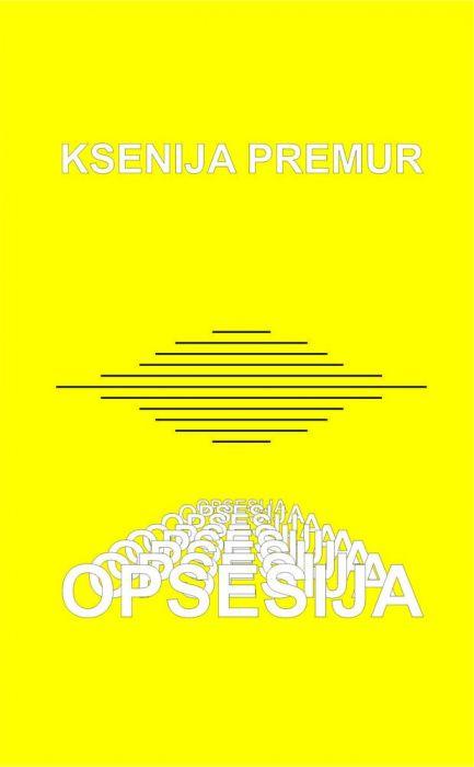 Ksenija Premur: Opsesija