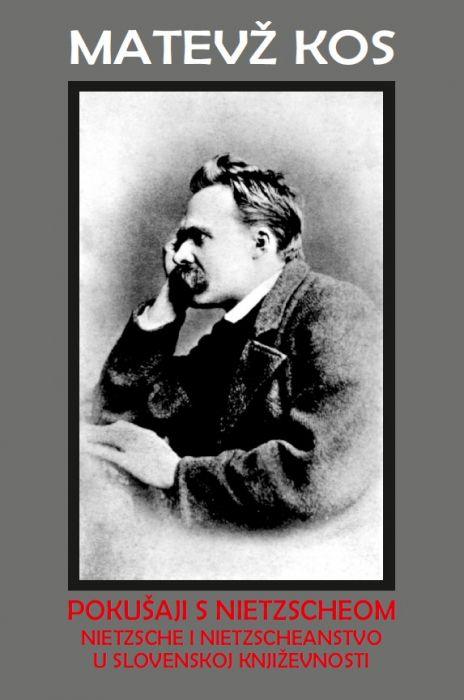 Matevž Kos: Pokušaji s Nietzscheom
